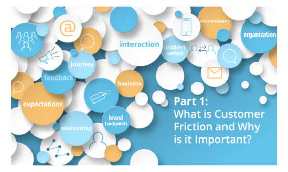 Part 1 - What is Customer Friction and Why is it Important
